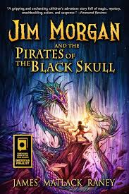 Jim Morgan And The Pirates Of The Black Skull, by James Matlack Raney
